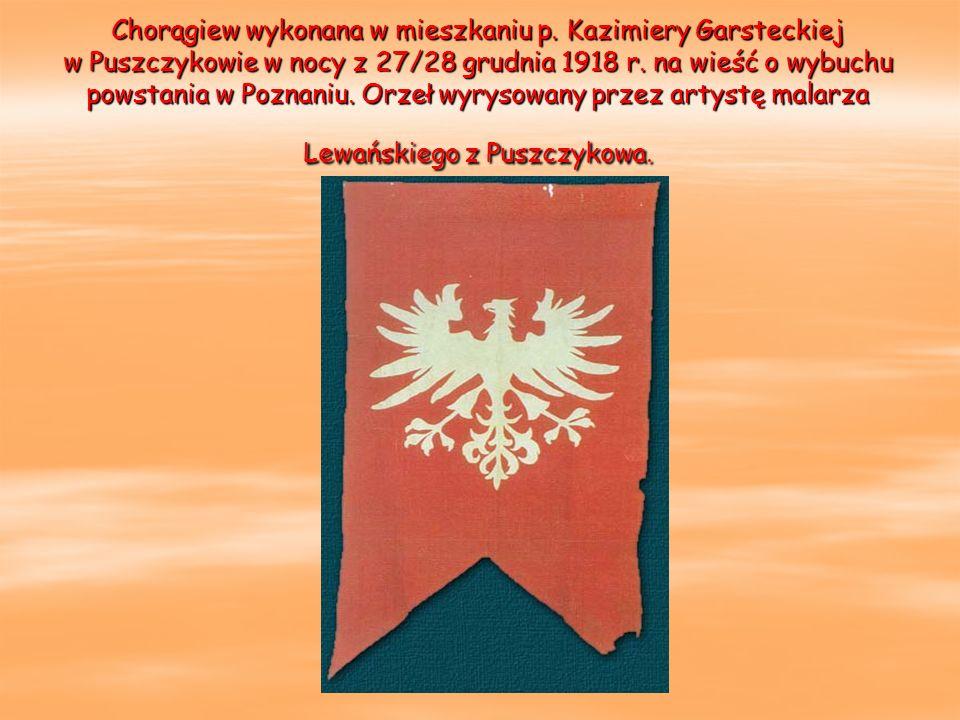 Chorągiew wykonana w mieszkaniu p. Kazimiery Garsteckiej w Puszczykowie w nocy z 27/28 grudnia 1918 r. na wieść o wybuchu powstania w Poznaniu. Orzeł