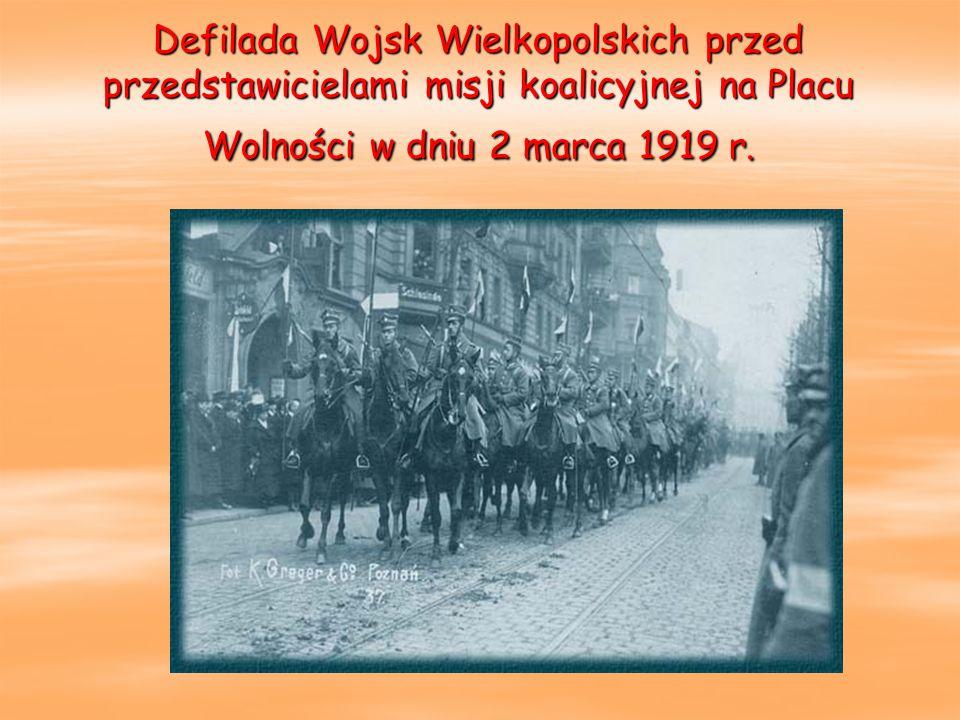 Defilada Wojsk Wielkopolskich przed przedstawicielami misji koalicyjnej na Placu Wolności w dniu 2 marca 1919 r.