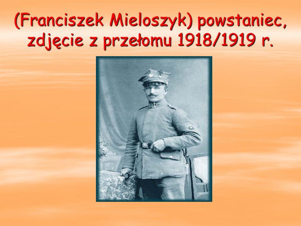 (Franciszek Mieloszyk) powstaniec, zdjęcie z przełomu 1918/1919 r.