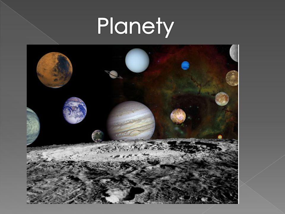Są to ciała niebieskie, kształtem zbliżone do kuli, krążące dookoła gwiazdy po drodze zwanej orbitą.