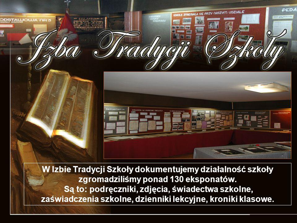 W Izbie Tradycji Szkoły dokumentujemy działalność szkoły zgromadziliśmy ponad 130 eksponatów.