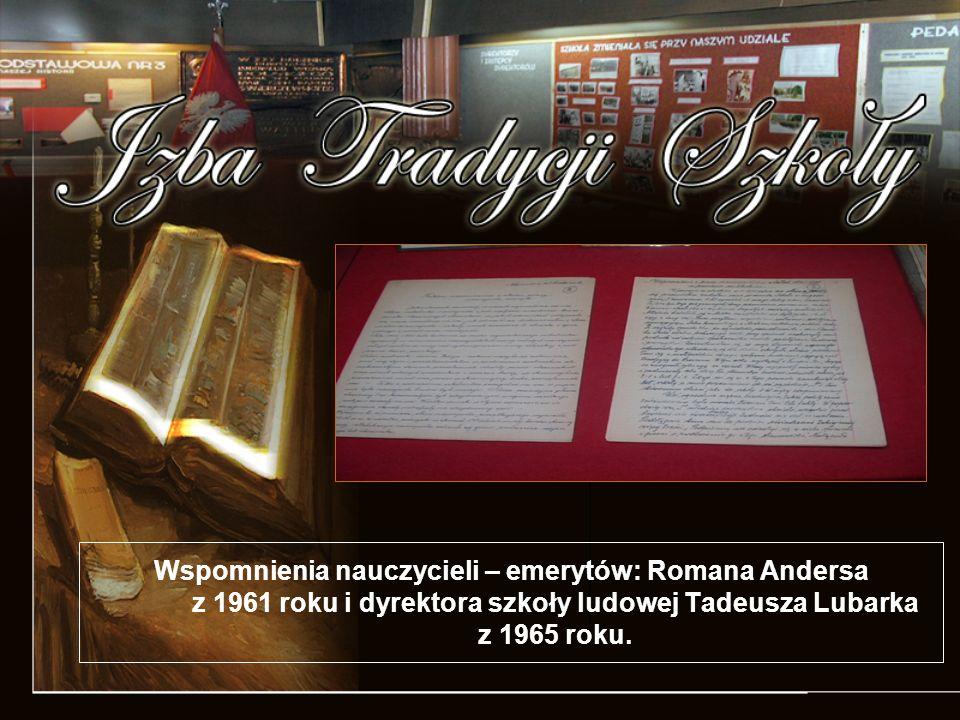 Wspomnienia nauczycieli – emerytów: Romana Andersa z 1961 roku i dyrektora szkoły ludowej Tadeusza Lubarka z 1965 roku.