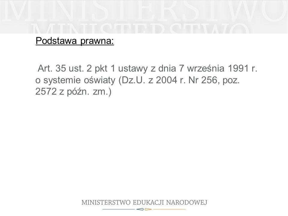 Podstawa prawna: Art. 35 ust. 2 pkt 1 ustawy z dnia 7 września 1991 r.