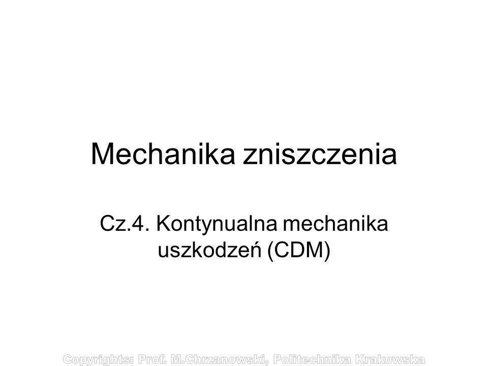 Mechanika zniszczenia Cz.4. Kontynualna mechanika uszkodzeń (CDM)