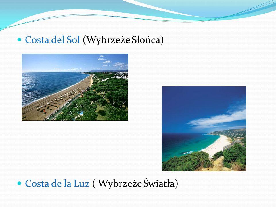 Costa del Sol (Wybrzeże Słońca) Costa de la Luz ( Wybrzeże Światła)