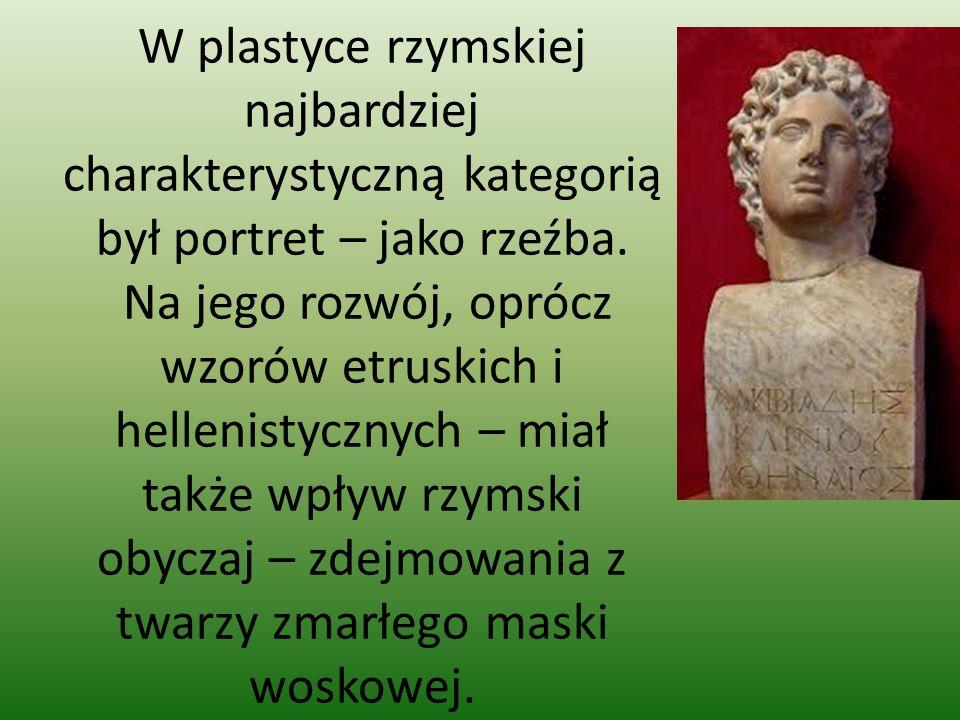 W plastyce rzymskiej najbardziej charakterystyczną kategorią był portret – jako rzeźba. Na jego rozwój, oprócz wzorów etruskich i hellenistycznych – m