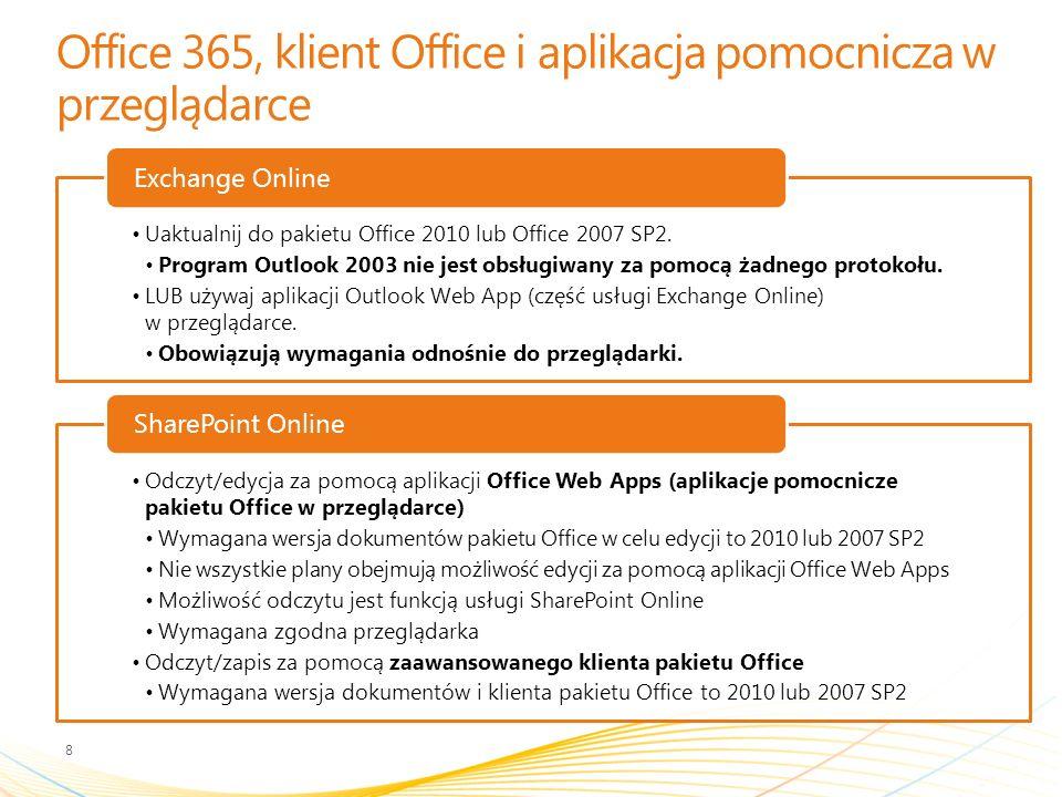 Office 365, klient Office i aplikacja pomocnicza w przeglądarce 8 Uaktualnij do pakietu Office 2010 lub Office 2007 SP2.
