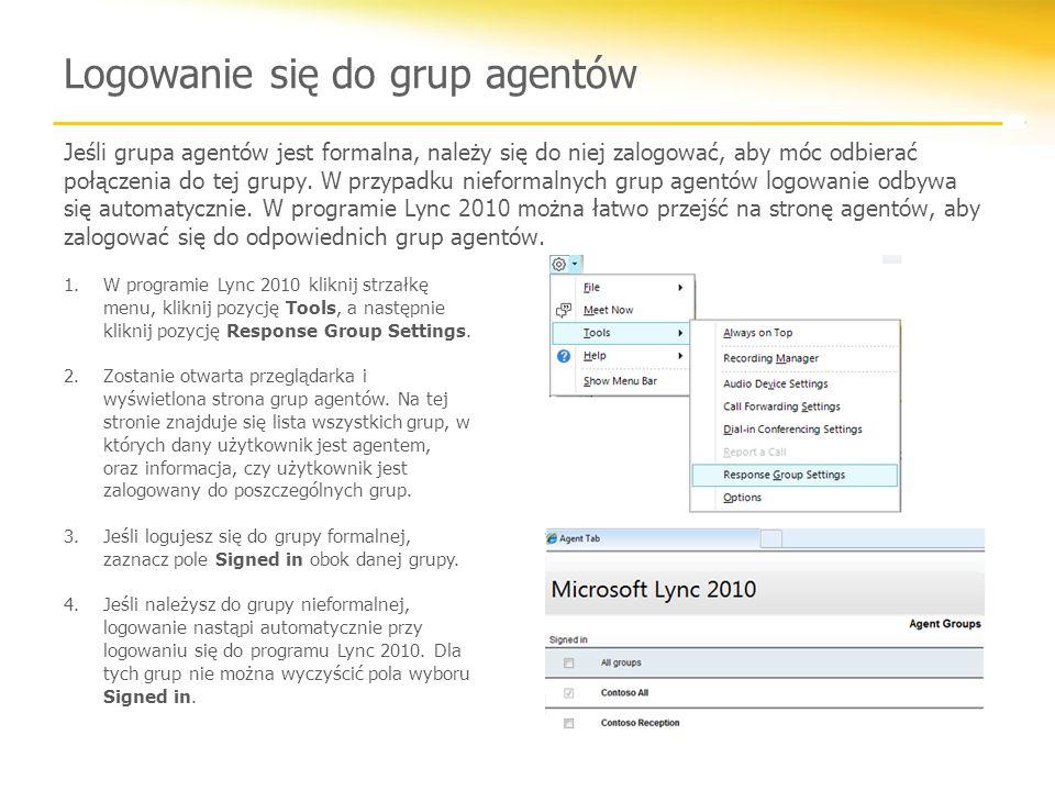 Logowanie się do grup agentów Jeśli grupa agentów jest formalna, należy się do niej zalogować, aby móc odbierać połączenia do tej grupy.