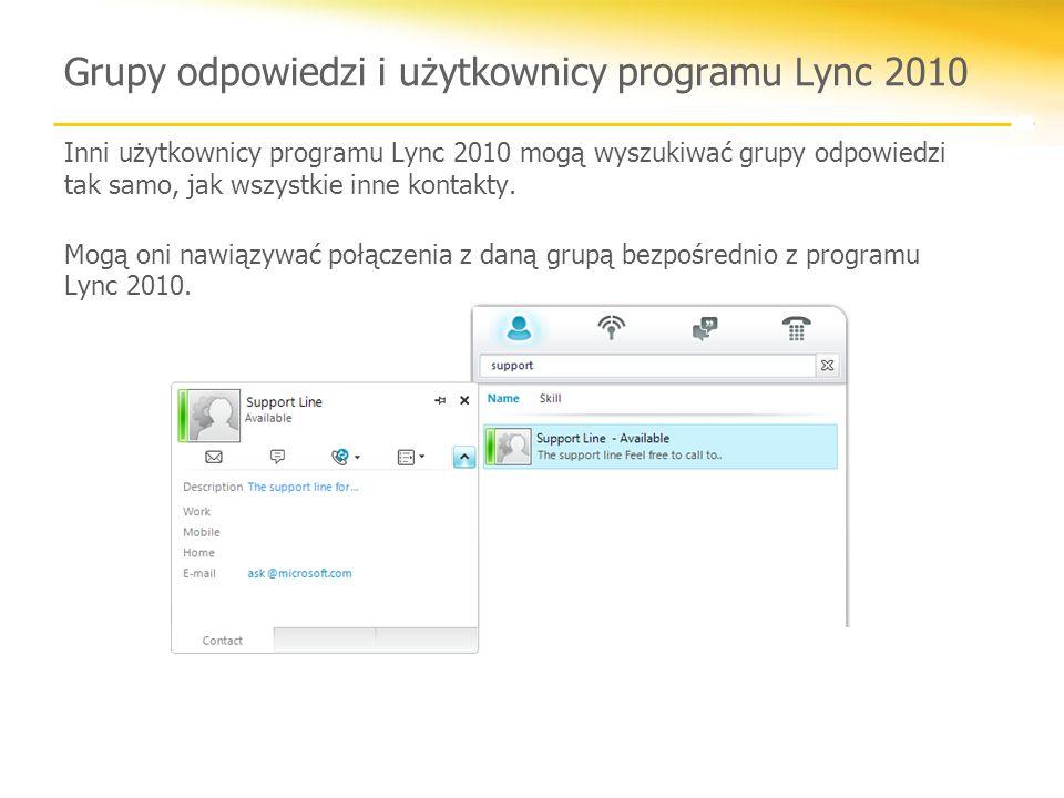 Grupy odpowiedzi i użytkownicy programu Lync 2010 Inni użytkownicy programu Lync 2010 mogą wyszukiwać grupy odpowiedzi tak samo, jak wszystkie inne kontakty.
