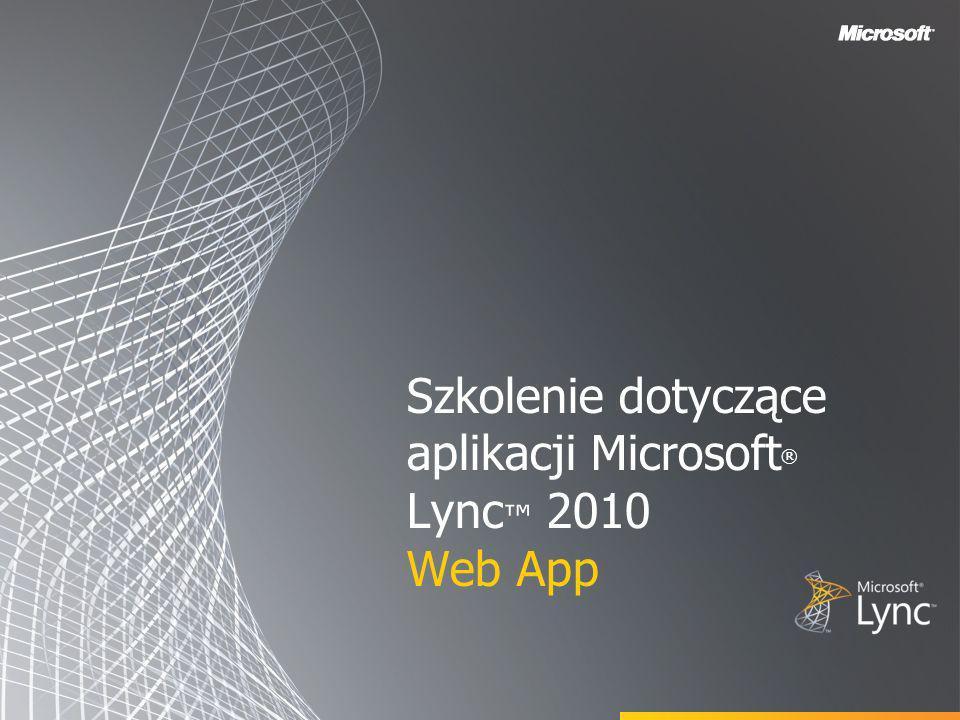 Szkolenie dotyczące aplikacji Microsoft ® Lync 2010 Web App