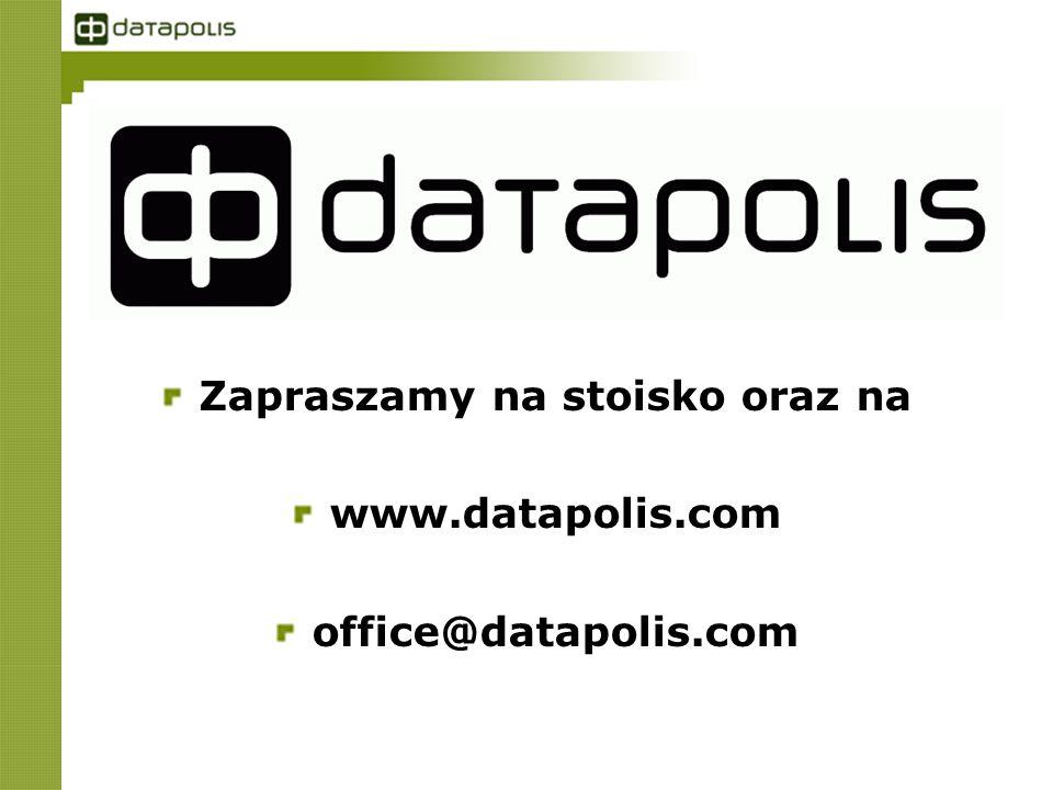Zapraszamy na stoisko oraz na www.datapolis.com office@datapolis.com