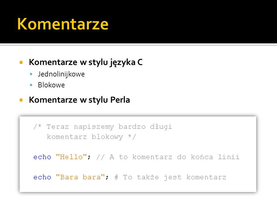 Komentarze w stylu języka C Jednolinijkowe Blokowe Komentarze w stylu Perla