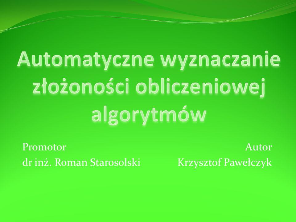 Autor Krzysztof Pawełczyk Promotor dr inż. Roman Starosolski