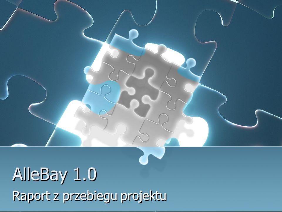 AlleBay 1.0 Raport z przebiegu projektu