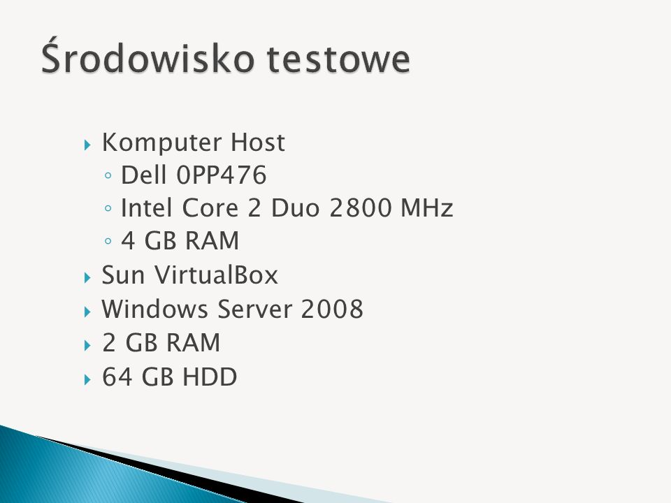 Komputer Host Dell 0PP476 Intel Core 2 Duo 2800 MHz 4 GB RAM Sun VirtualBox Windows Server 2008 2 GB RAM 64 GB HDD