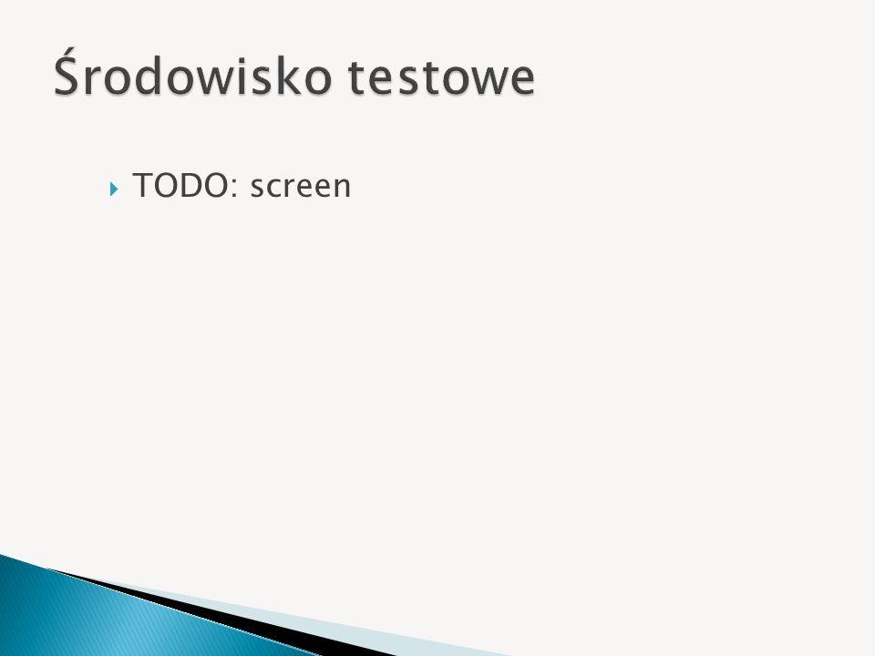TODO: screen