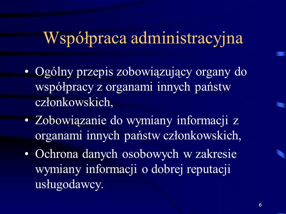 6 Współpraca administracyjna Ogólny przepis zobowiązujący organy do współpracy z organami innych państw członkowskich, Zobowiązanie do wymiany informacji z organami innych państw członkowskich, Ochrona danych osobowych w zakresie wymiany informacji o dobrej reputacji usługodawcy.