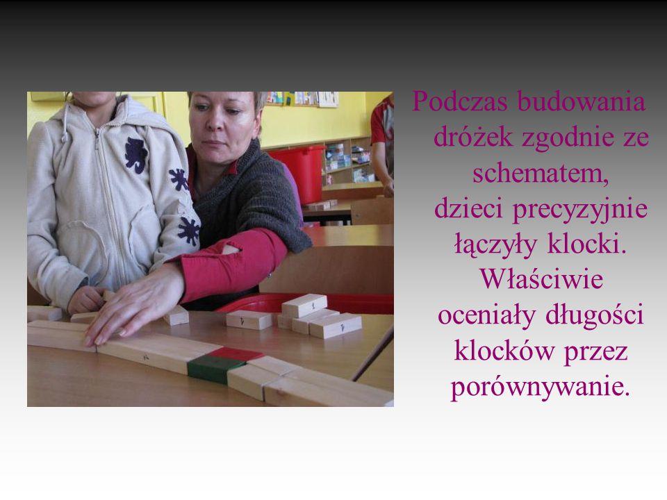 Podczas budowania dróżek zgodnie ze schematem, dzieci precyzyjnie łączyły klocki. Właściwie oceniały długości klocków przez porównywanie.