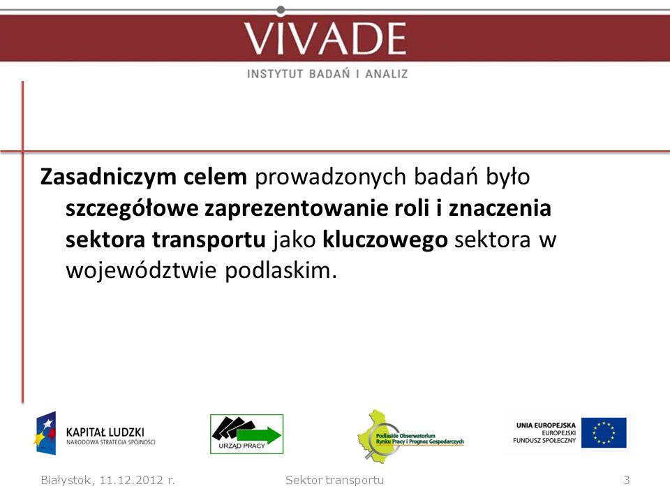 Zasadniczym celem prowadzonych badań było szczegółowe zaprezentowanie roli i znaczenia sektora transportu jako kluczowego sektora w województwie podlaskim.