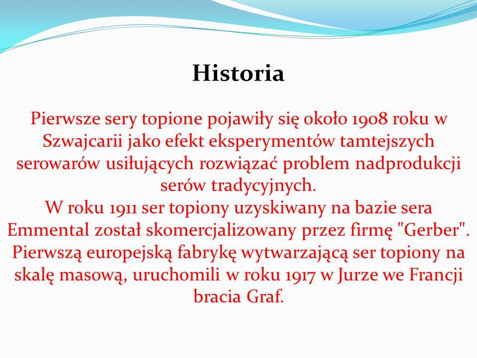 Historia Pierwsze sery topione pojawiły się około 1908 roku w Szwajcarii jako efekt eksperymentów tamtejszych serowarów usiłujących rozwiązać problem