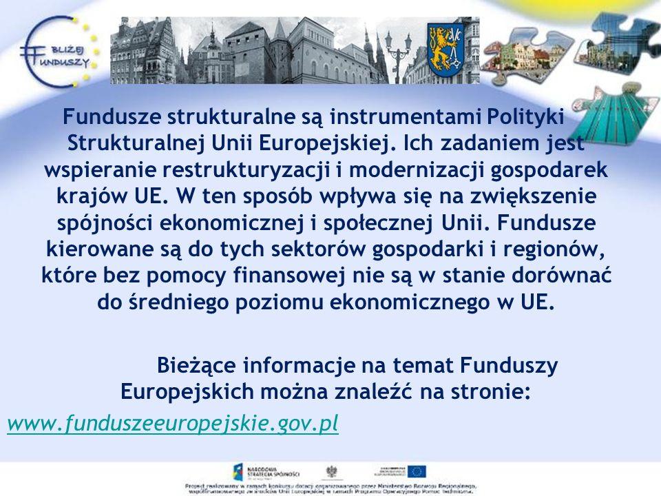 Fundusze strukturalne są instrumentami Polityki Strukturalnej Unii Europejskiej.