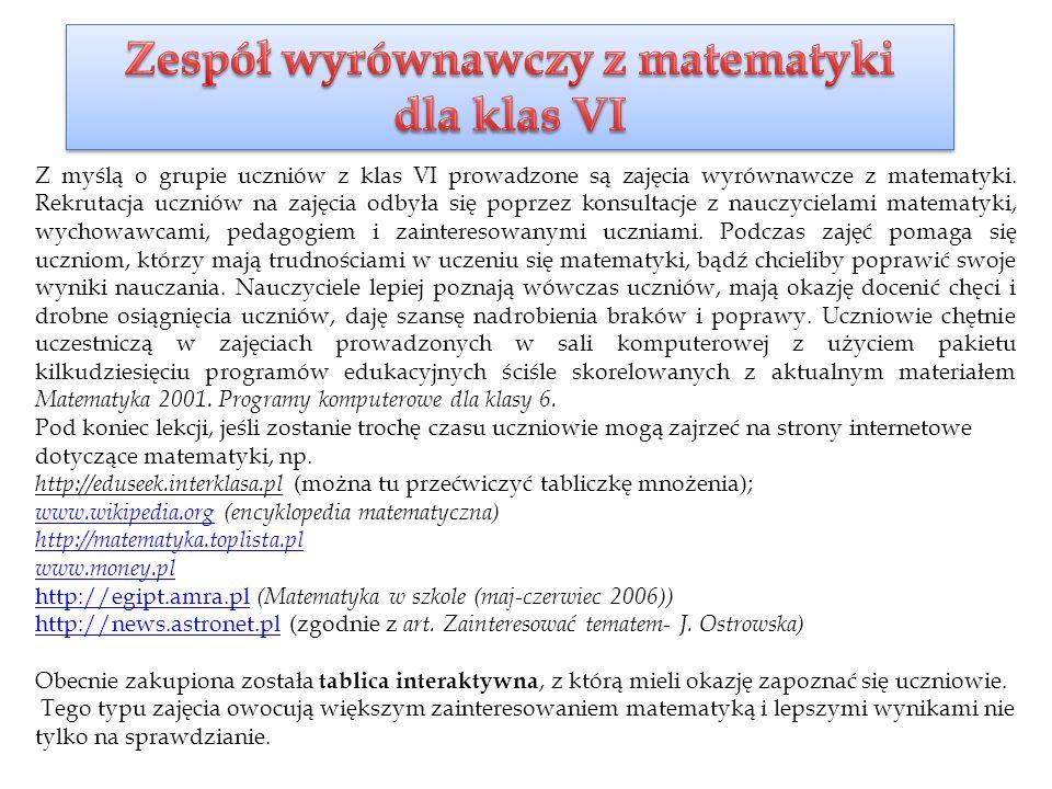 Z myślą o grupie uczniów z klas VI prowadzone są zajęcia wyrównawcze z matematyki.