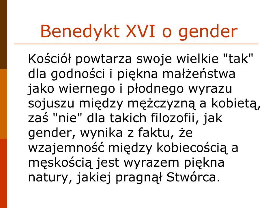 Benedykt XVI o gender Kościół powtarza swoje wielkie