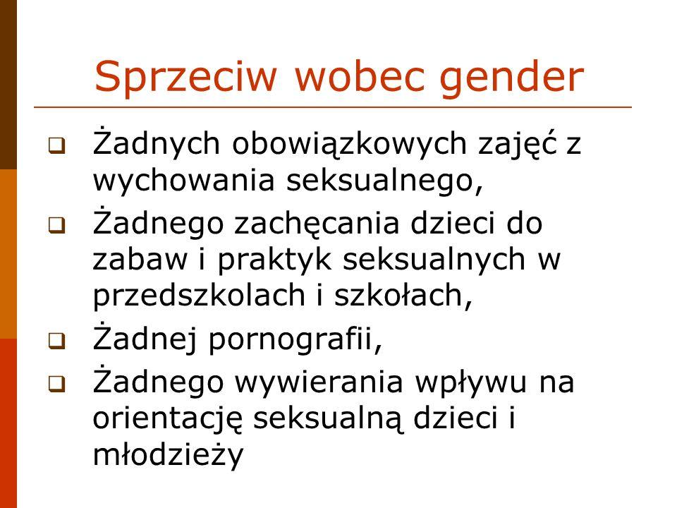 Sprzeciw wobec gender Żadnych obowiązkowych zajęć z wychowania seksualnego, Żadnego zachęcania dzieci do zabaw i praktyk seksualnych w przedszkolach i