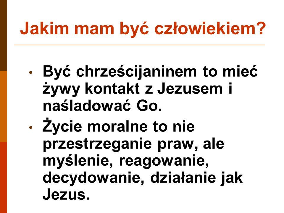 Być chrześcijaninem to mieć żywy kontakt z Jezusem i naśladować Go.