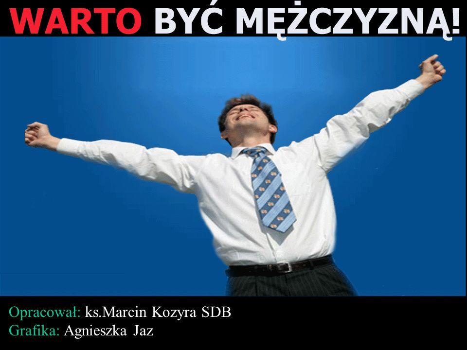 Opracował: ks.Marcin Kozyra SDB Grafika: Agnieszka Jaz