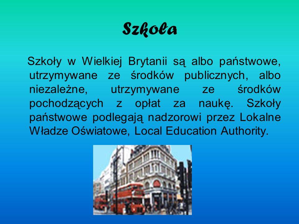 Szkoła Szkoły w Wielkiej Brytanii są albo państwowe, utrzymywane ze środków publicznych, albo niezależne, utrzymywane ze środków pochodzących z opłat
