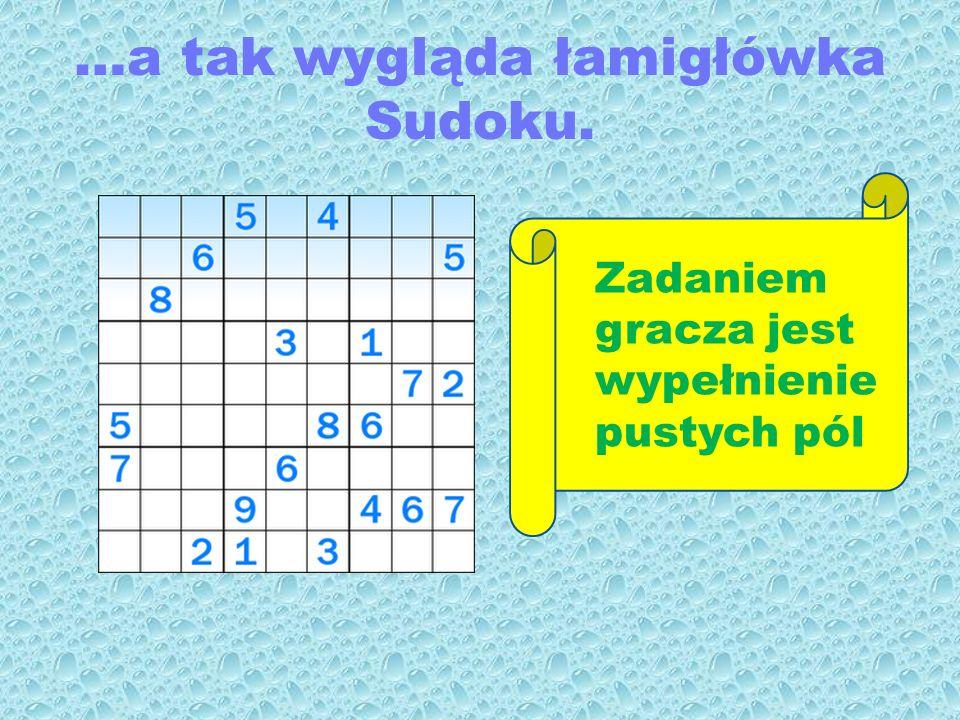 …a tak wygląda łamigłówka Sudoku. Zadaniem gracza jest wypełnienie pustych pól