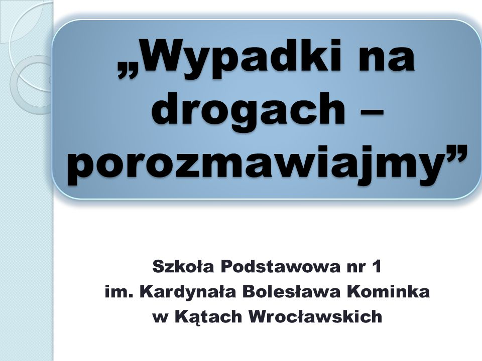 Wypadki na drogach – porozmawiajmy Szkoła Podstawowa nr 1 im.