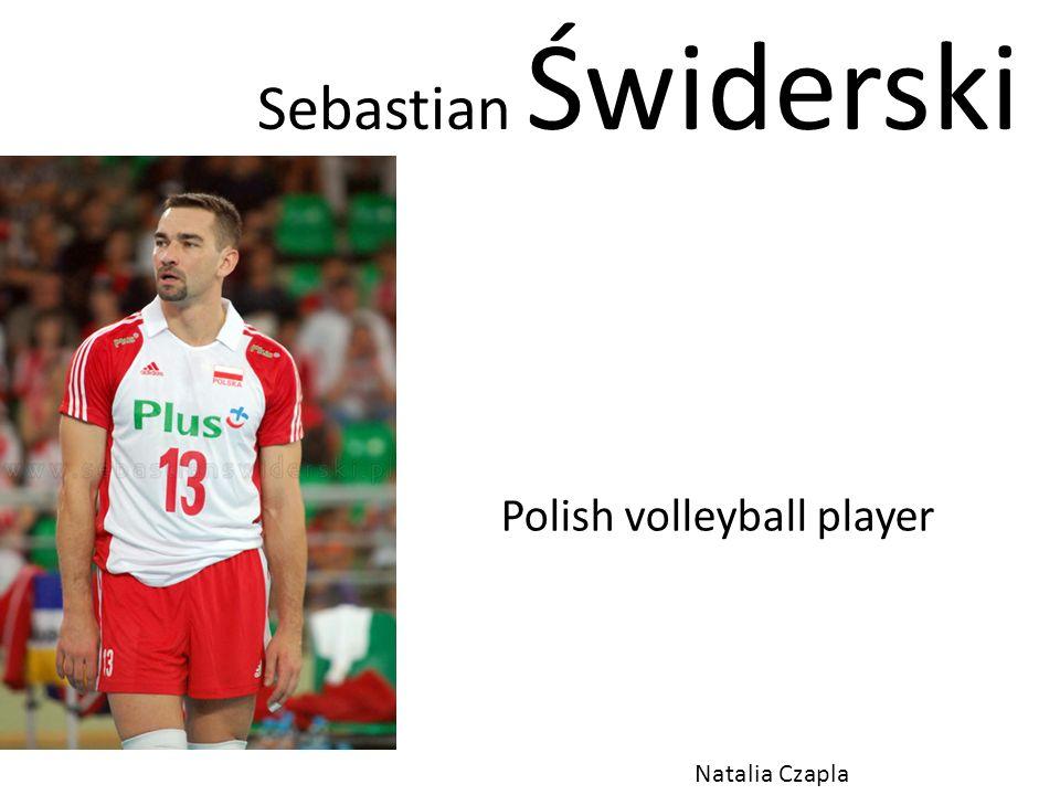 Sebastian was born on 26 June, 1977 in Skwierzyn.
