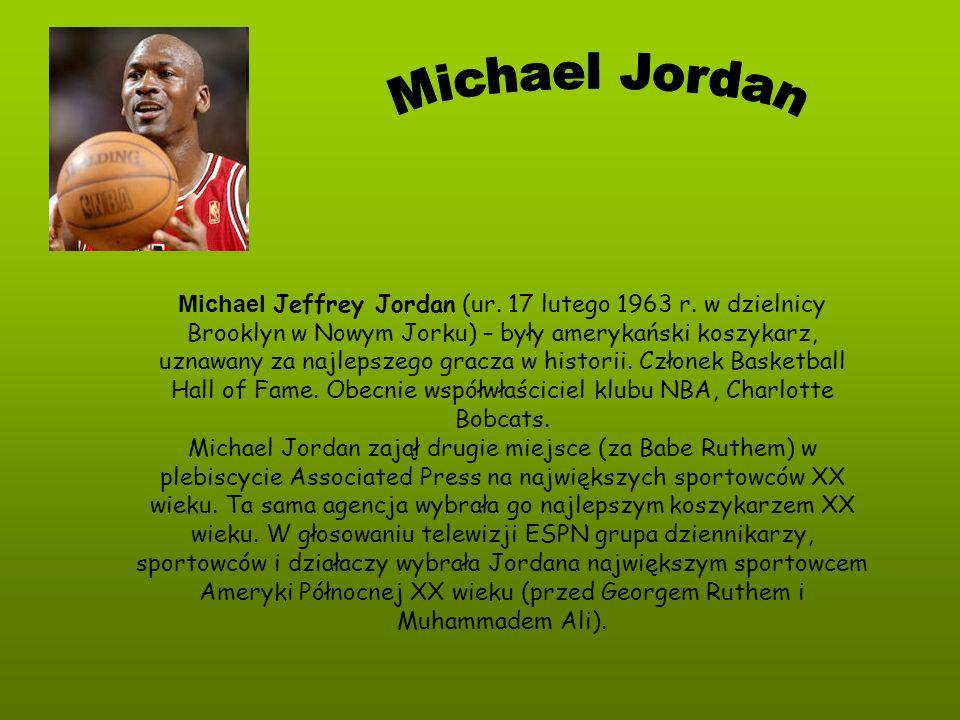 Michael Jeffrey Jordan (ur. 17 lutego 1963 r. w dzielnicy Brooklyn w Nowym Jorku) – były amerykański koszykarz, uznawany za najlepszego gracza w histo
