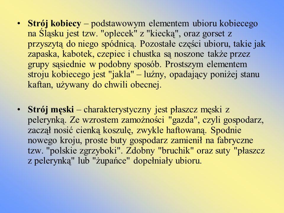 Strój kobiecy – podstawowym elementem ubioru kobiecego na Śląsku jest tzw.