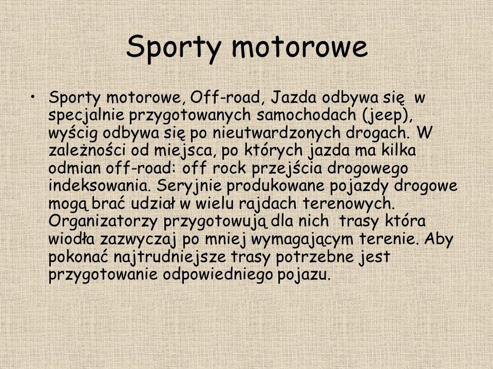 Sporty motorowe Sporty motorowe, Off-road, Jazda odbywa się w specjalnie przygotowanych samochodach (jeep), wyścig odbywa się po nieutwardzonych droga
