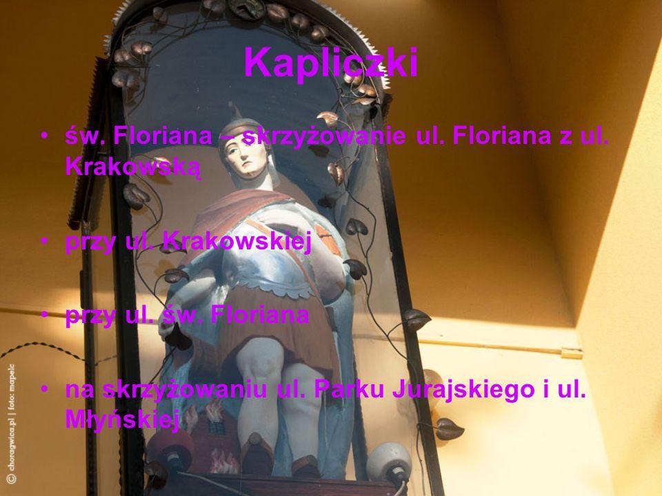 Kapliczki św. Floriana – skrzyżowanie ul. Floriana z ul. Krakowską przy ul. Krakowskiej przy ul. św. Floriana na skrzyżowaniu ul. Parku Jurajskiego i
