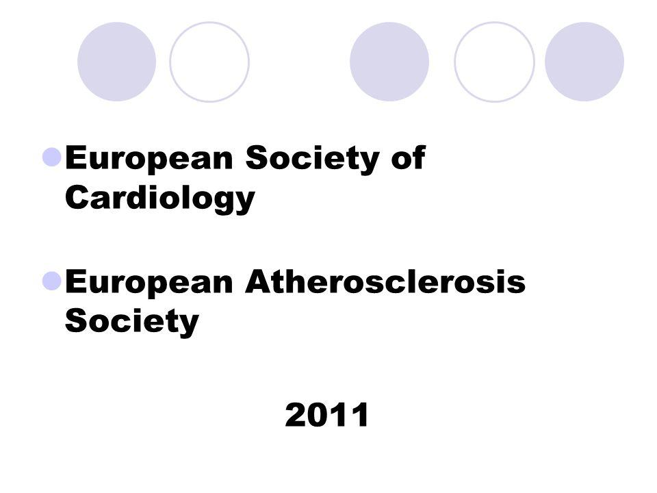 European Society of Cardiology European Atherosclerosis Society 2011