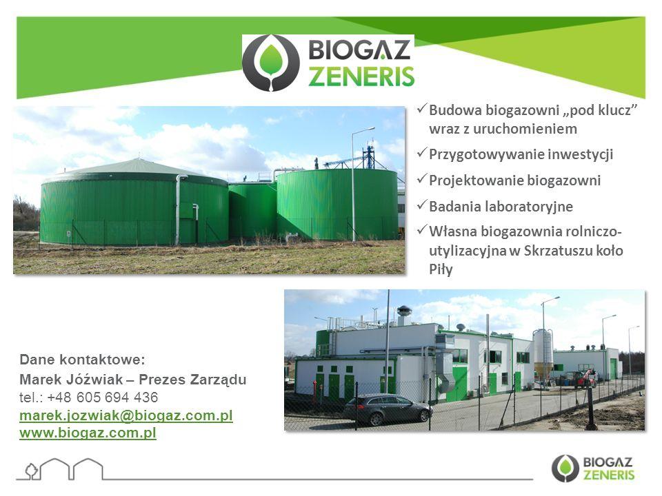 Dane kontaktowe: Marek Jóźwiak – Prezes Zarządu tel.: +48 605 694 436 marek.jozwiak@biogaz.com.pl www.biogaz.com.pl Budowa biogazowni pod klucz wraz z