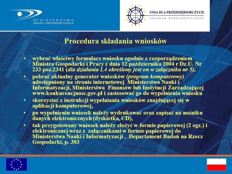Procedura składania wniosków wybrać właściwy formularz wniosku zgodnie z rozporządzeniem Ministra Gospodarki i Pracy z dnia 12 października 2004 r Dz.U.