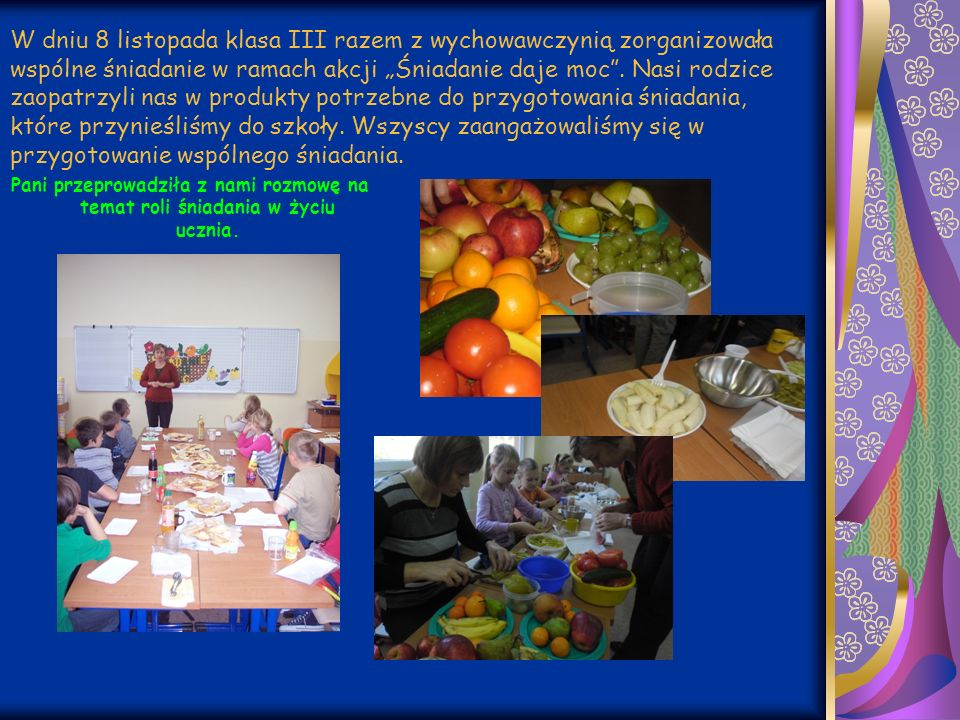W dniu 8 listopada klasa III razem z wychowawczynią zorganizowała wspólne śniadanie w ramach akcji Śniadanie daje moc.