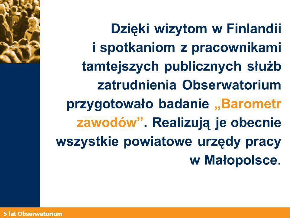 5 lat Obserwatorium Przeniesiony przez Obserwatorium na małopolski grunt Barometr zawodów będzie również realizowany na Słowacji, w projekcie Partnerstwo na transgranicznym rynku pracy.