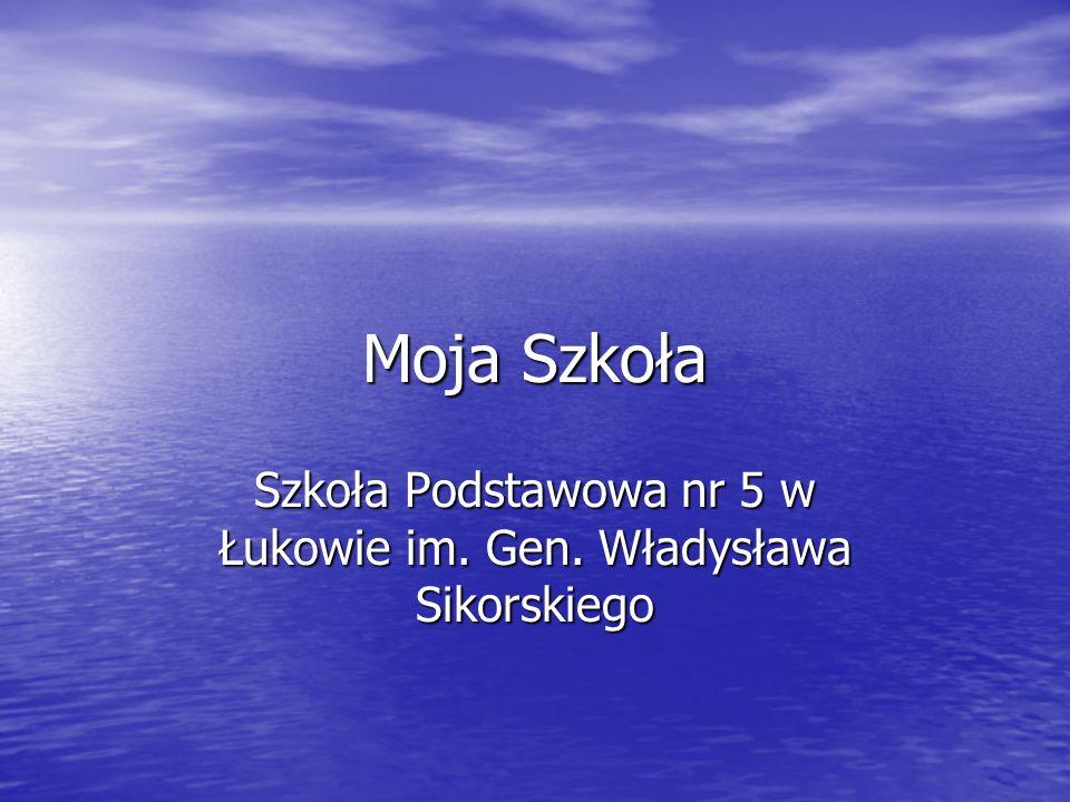 Moja Szkoła Szkoła Podstawowa nr 5 w Łukowie im. Gen. Władysława Sikorskiego