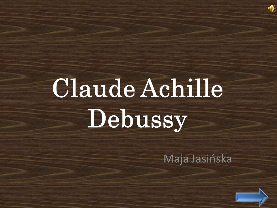 Claude Achille Debussy Maja Jasińska