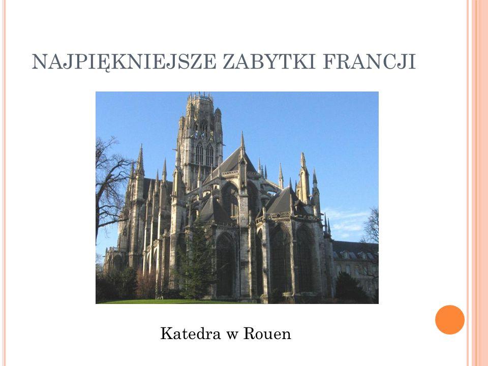 NAJPIĘKNIEJSZE ZABYTKI FRANCJI Katedra w Rouen
