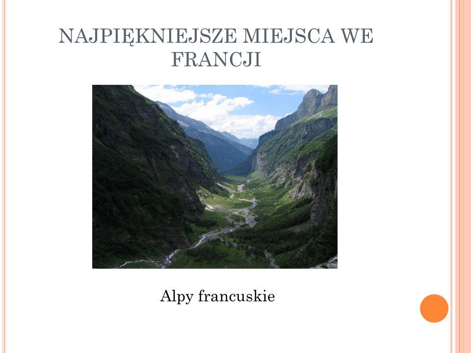 NAJPIĘKNIEJSZE MIEJSCA WE FRANCJI Alpy francuskie