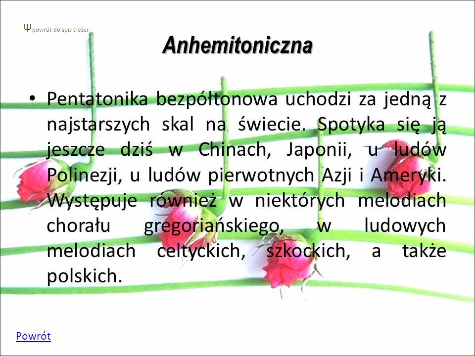 Anhemitoniczna Pentatonika bezpółtonowa uchodzi za jedną z najstarszych skal na świecie.
