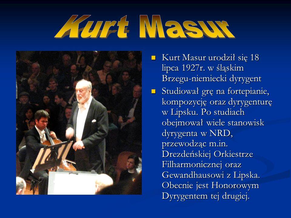 Kurt Masur urodził się 18 lipca 1927r.