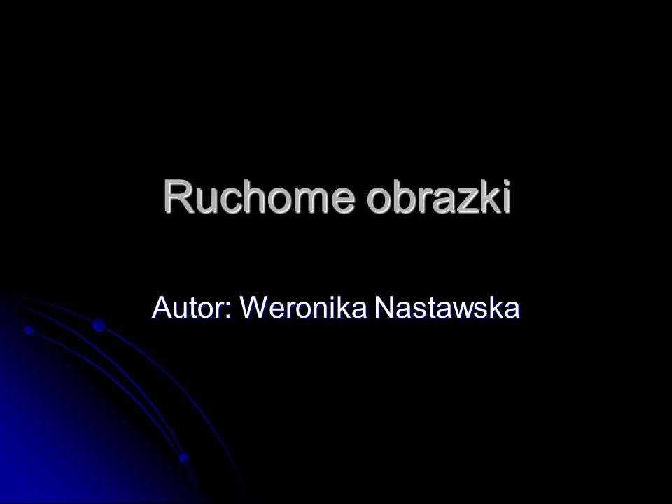 Ruchome obrazki Autor: Weronika Nastawska